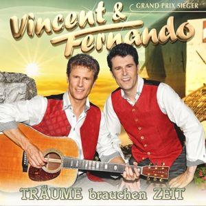 Träume brauchen Zeit, Vincent & Fernando