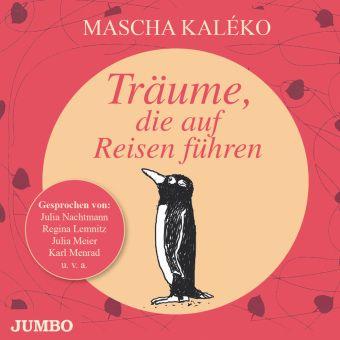 Träume, die auf Reisen führen, 1 Audio-CD, Mascha Kaléko