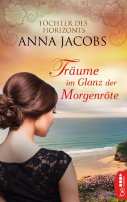Träume im Glanz der Morgenröte, Anna Jacobs