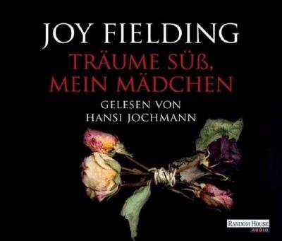 Träume süß, mein Mädchen, 6 Audio-CDs - Joy Fielding |