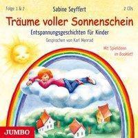 Träume voller Sonnenschein - Entspannungsgeschichten für Kinder, 2 Audio-CDs, Sabine Seyffert
