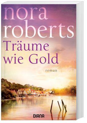 Träume wie Gold - Nora Roberts |