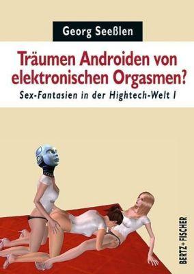 Träumen Androiden von elektronischen Orgasmen?, Georg Seeßlen