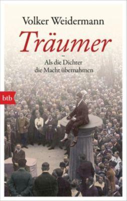 Träumer - Als die Dichter die Macht übernahmen - Volker Weidermann |