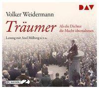 Träumer - Als die Dichter die Macht übernahmen, 4 Audio-CDs, Volker Weidermann