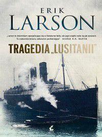 Tragedia Lusitanii, Erik Larson