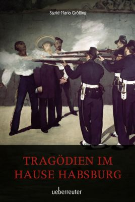 Tragödien im Hause Habsburg, Sigrid-Maria Größing