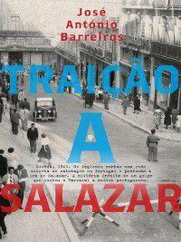 Traição a Salazar, José António Barreiros