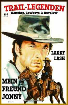 TRAIL LEGENDEN #3: Mein Freund Jonny, Larry Lash