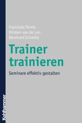 Trainer trainieren, Franziska Perels, Kirsten van de Loo, Bernhard Schmitz