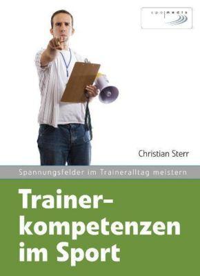 Trainerkompetenzen im Sport, Christian Sterr