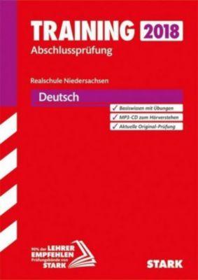 Training Abschlussprüfung 2018 - Realschule Niedersachsen - Deutsch, mit MP3-CD