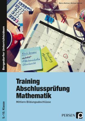 Training Abschlussprüfung Mathematik, Marco Bettner, Michael Körner
