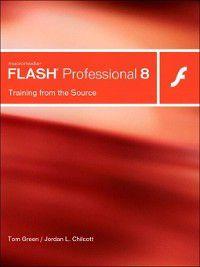 Training from the Source: Macromedia Flash Professional 8, Jordan L. Chilcott, Tom Green