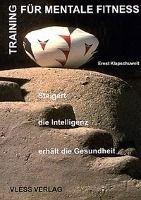 Training für mentale Fitness - Ernst Klapschuweit  