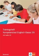 Trainingsheft Kompetenztest Englisch Klasse 7/8, Realschule, m. Audio-CD