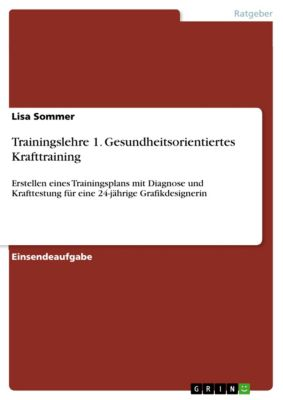 Trainingslehre I. Gesundheitsorientiertes Krafttraining, Lisa Sommer
