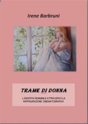 Trame di donna, Irene Barbruni