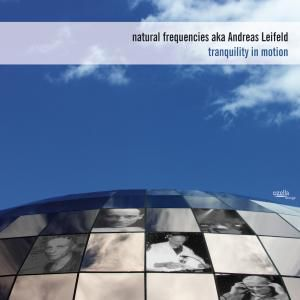 Tranquility In Motion, Natural Frequencies aka Andreas Leifeld