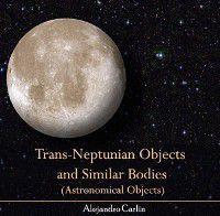 Trans-Neptunian Objects and Similar Bodies (Astronomical Objects), Alejandro Carlin