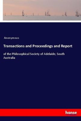 Transactions and Proceedings and Report, Anonymous