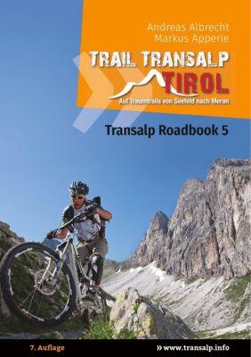 Transalp Roadbook 5: Trail Transalp Tirol 2.0, Andreas Albrecht, Markus Apperle
