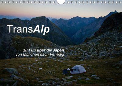 TransAlp - zu Fuss über die Alpen von München nach Venedig (Wandkalender 2019 DIN A4 quer), Ina Reinecke