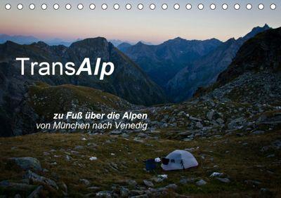 TransAlp - zu Fuss über die Alpen von München nach Venedig (Tischkalender 2019 DIN A5 quer), Ina Reinecke