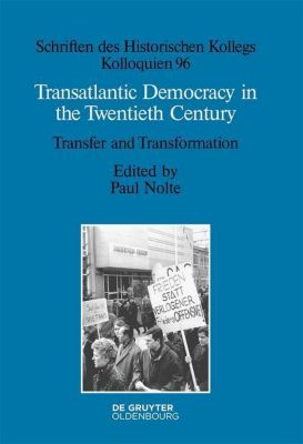 Transatlantic Democracy in the Twentieth Century