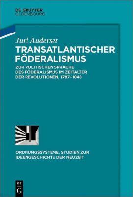 Transatlantischer Föderalismus, Juri Auderset