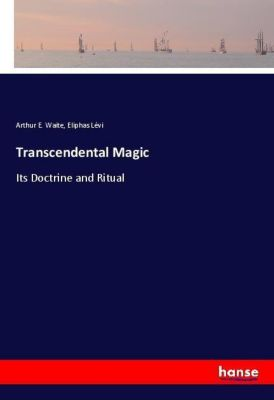 Transcendental Magic, Arthur E. Waite, Eliphas Lévi