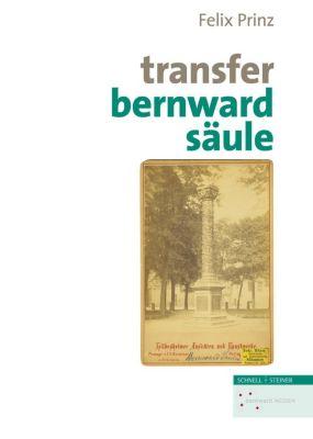 Transfer Bernwaldsäule, Felix Prinz