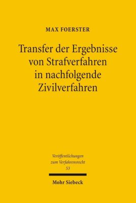 Transfer der Ergebnisse von Strafverfahren in nachfolgende Zivilverfahren, Max Foerster