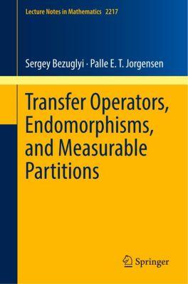 Transfer Operators, Endomorphisms, and Measurable Partitions, Sergey Bezuglyi, Palle E. T. Jorgensen