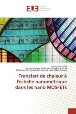 Transfert de chaleur à l'échelle nanométrique dans les nano MOSFETs, Houssem Rezgui, Mohamed Fadhel BEN AISSA, AmenAllah Guizani, Mohamed Atri, Hafedh Belmabrouk