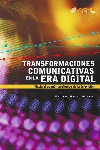 Transformaciones comunicativas en la era digital, Elías Said Hung