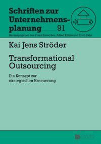 Transformational Outsourcing, Kai Jens Stroder