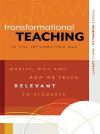Transformational Teaching in the Information Age, Ralph G. Leverett, Thomas R. Rosebrough
