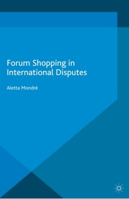 Transformations of the State: Forum Shopping in International Disputes, Aletta Mondré