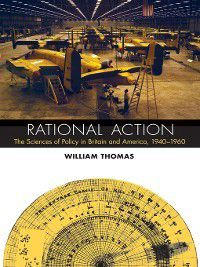 Transformations: Studies in the History of Science and Technology: Rational Action, William Thomas