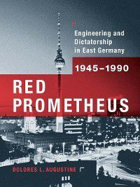 Transformations: Studies in the History of Science and Technology: Red Prometheus, Dolores L. Augustine