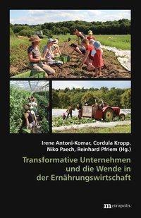 Transformative Unternehmen und die Wende in der Ernährungswirtschaft