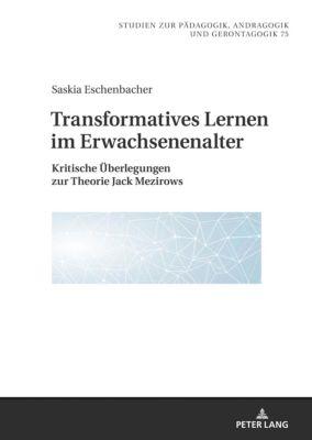 Transformatives Lernen im Erwachsenenalter - Saskia Eschenbacher |