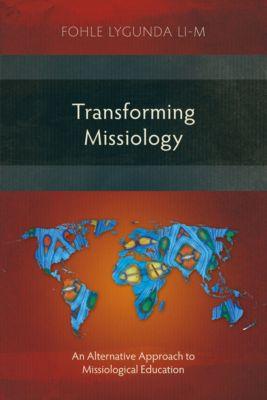 Transforming Missiology, Fohle Lygunda li-M