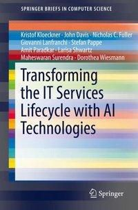 Transforming the IT Services Lifecycle with AI Technologies, Kristof Kloeckner, John Davis, Nick Fuller