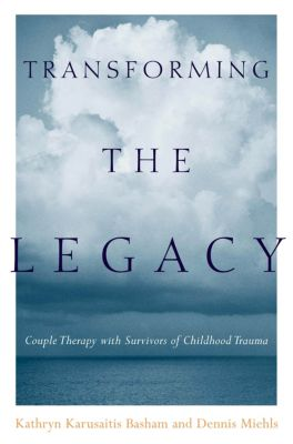 Transforming the Legacy, Dennis Miehls, Kathryn Karusaitis Basham