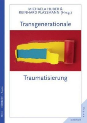 Transgenerationale Traumatisierung, Michaela Huber, Reinhard Plassmann