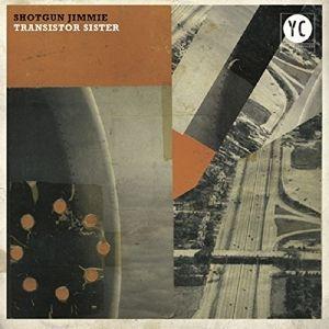 Transistor Sister (Vinyl), Shotgun Jimmie