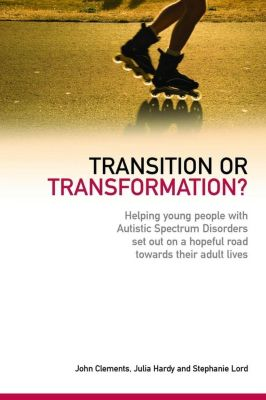 Transition or Transformation?, John Clements, Julia Hardy, Stephanie Lord