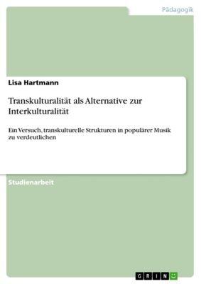 Transkulturalität als Alternative zur Interkulturalität, Lisa Hartmann